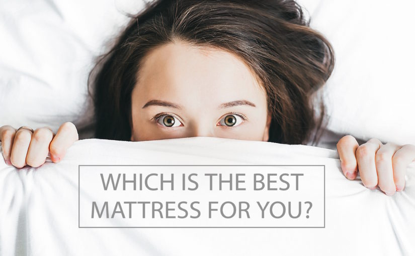 How do you know which is the best mattress for you?