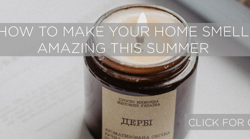 Make your home smell amazing using our Home Fragrance Tips