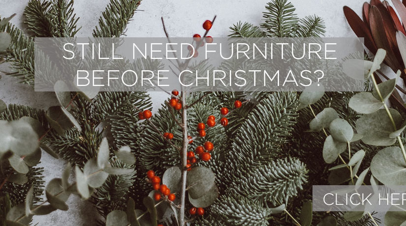 Do you need a furniture delivery before Christmas?